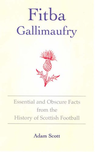 9781899807451: Fitba Gallimaufry: Essential and Obscure Facts from the History of Scottish Football