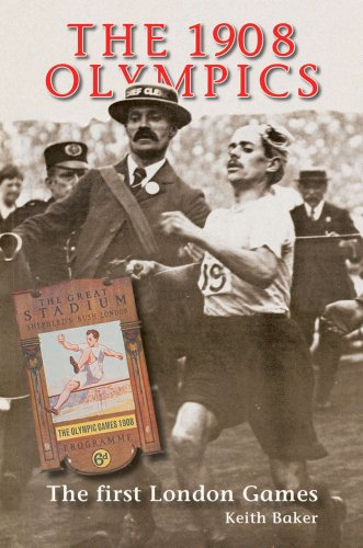 The 1908 Olympics: The First London Games: Baker, Keith