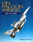 9781899808014: On Falcon Wings: The F-16 Story