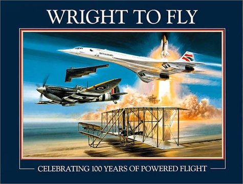 Wright to Fly: Celebrating 100 Years of Powered Flight