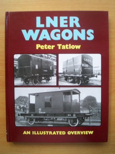 9781899816057: LNER Wagons: An Illustrated Overview