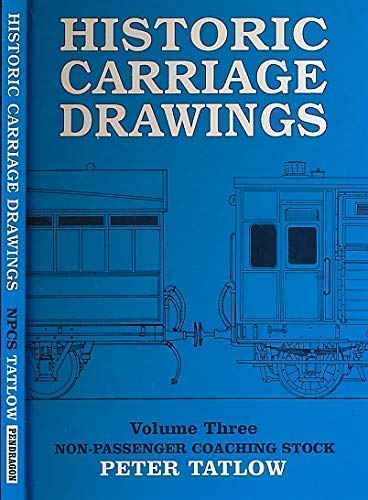 9781899816095: Historic Carriage Drawings: Non Passenger Coaching Stock v. 3