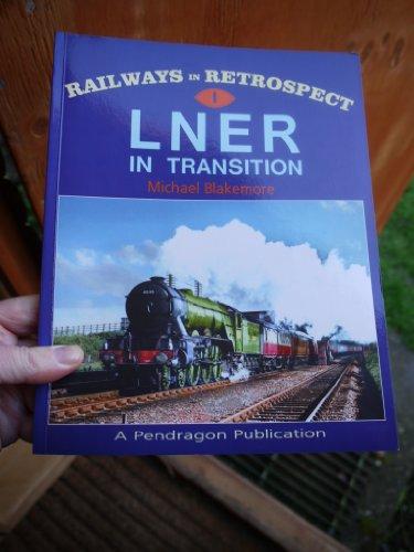 9781899816118: Railways in Retrospect No. 1 - LNER in Transition