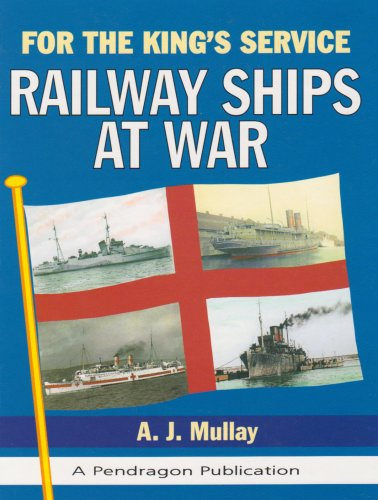 For the King's Service: Railway Ships At War: