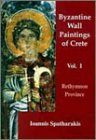 Byzantine Wall-Paintings of Crete : Rethymnon Province Vol.I: Spatharakis Ioannis