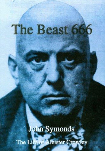 Beast 666: Life of Aleister Crowley: John Symonds