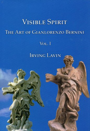 Visible Spirit: Volume I: The Art of Gianlorenzo Bernini (Hardback): Irving Lavin