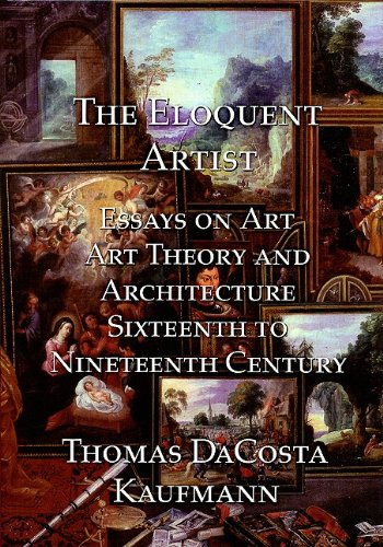 9781899828654: The Eloquent Artist: Essays on Art, Art Theory and Architecture, Sixteenth to Nineteenth Century