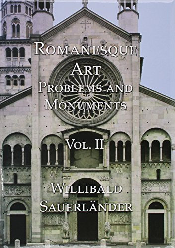 Romanesque Art: Problems and Monuments (Hardback): Willibald Sauerl�nder
