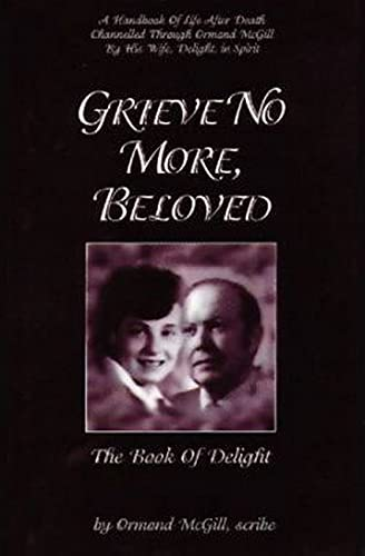 Grieve No More, Beloved: The Book of Delight