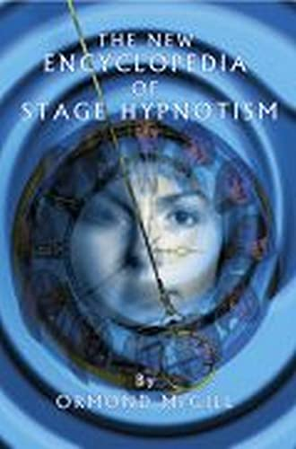 The New Encyclopedia of Stage Hypnotism: Ormond McGill