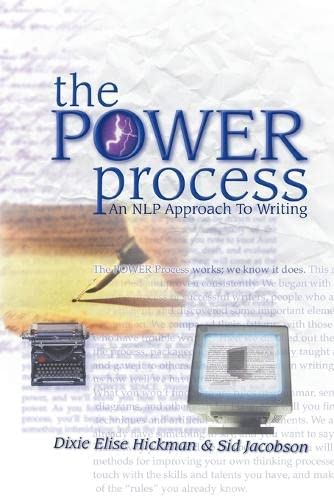 The Power Process: An NLP Approach to Writing (9781899836079) by Sid Jacobson; Dixie E. Hickman; Dixie Hickman; Dixie Elise Hickman; Dixie Hickman; Sid Jacobson; Dixie Elise Hickman