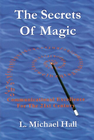 The Secrets of Magic: Excellence in Communication for the 21st Century