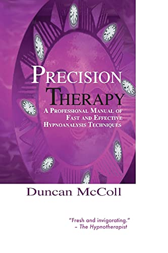 9781899836185: Precision Therapy: A Professional Manual of Fast and Effective Hypnoanalysis Techniques