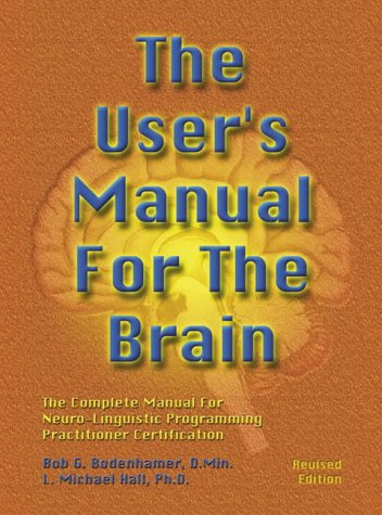9781899836321: The User's Manual For The Brain Vol 1: Complete Manual for Neuro-linguistic Programming Practitioner Certification
