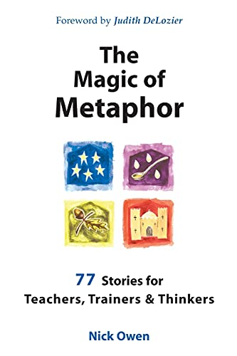 9781899836703: The Magic of Metaphor: 77 Stories for Teachers, Trainers and Thinkers
