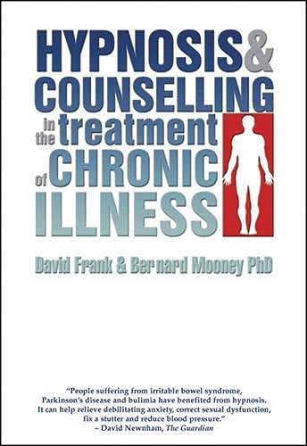 9781899836741: Hypnosis and Counselling in the Treatment of Chronic Illness