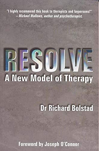 9781899836840: RESOLVE: The New Model of Therapy: A New Model of Therapy