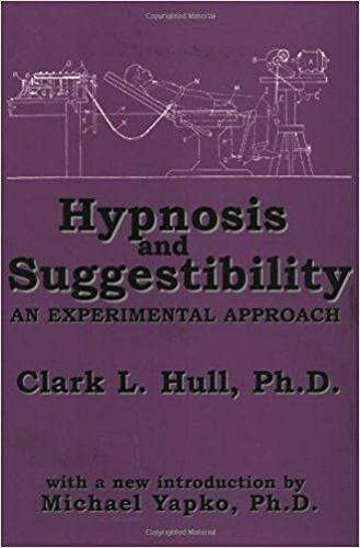 Hypnosis and Suggestibility: An Experimental Approach (Hardcover): Clark W. Hull