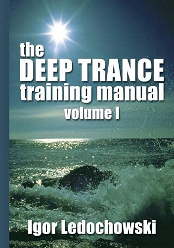 9781899836970: The Deep Trance Training Manual: Hypnotic Skills