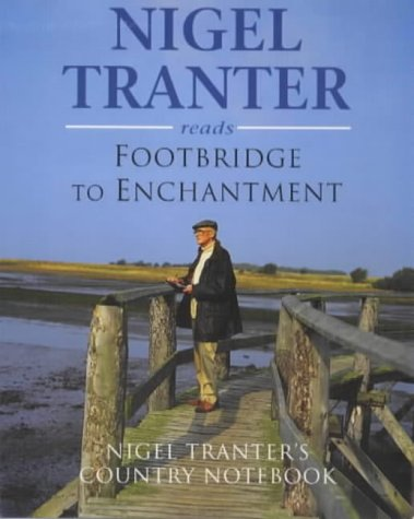 Footbridge to Enchantment: Nigel Tranter's Country Notebook (9781899841035) by Tranter, Nigel