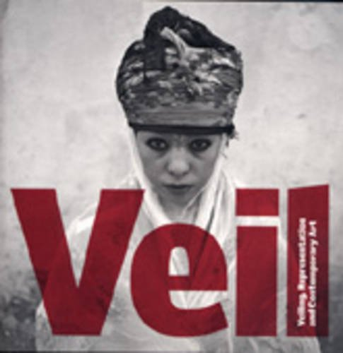 Veil: Veiling, Representation and Contemporary Art