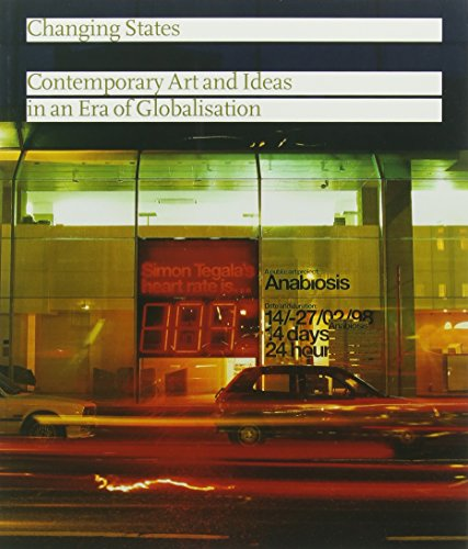 9781899846405: Changing States: Contemporary Art and Ideas in an Era of Globalisation