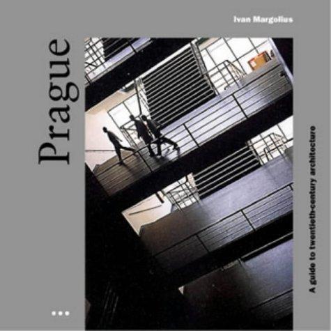 Prague a guide to twentieth- century architecture: Margolius, Ivan