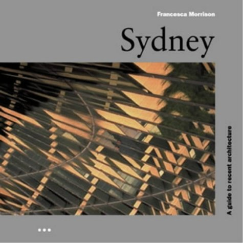 9781899858330: Sydney: A Guide to Recent Architecture