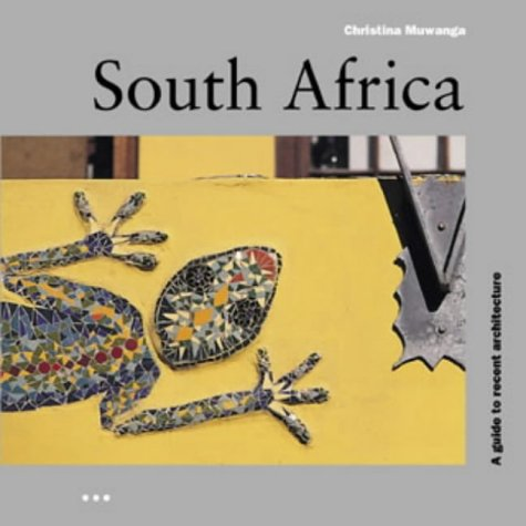 9781899858569: South Africa: A Guide to Recent Architecture (Architectural Travel Guides)