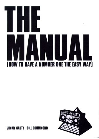 Manual: How to Have a Number 1 the Easy Way: Drummond, Bill; Cauty, Jimmy