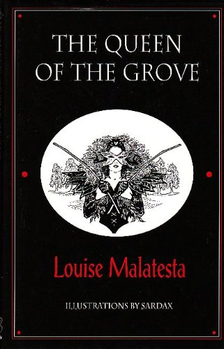 The Queen of the Grove and Other: Malatesta, Louise