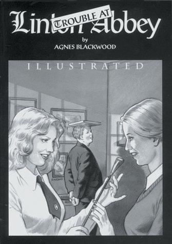 Trouble at Linton Abbey: A Novel of: Blackwood, Agnes