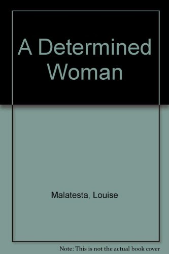 A Determined Woman: Malatesta, Louise