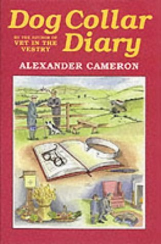 Dog Collar Diary: Memoirs of the Vet in the Vestry