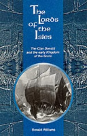 9781899863174: The Lords of the Isles: Clan Donald and the Early Kingdom of the Scots