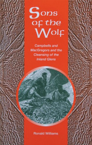 9781899863426: Sons of the Wolf: Campbells and Macgregors and the Cleansing of the Inland Glens
