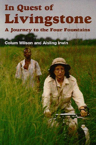 In Quest of Livingstone?: A Journey to the Four Fountains