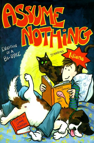 Assume Nothing: Evolution of a Bi-dyke Starring Liliane: Franson, Leanne