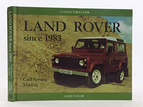 9781899870066: Land Rover - Since 1983 (Coil-Sprung Models: A Collector's Guide (Collector's Guides)