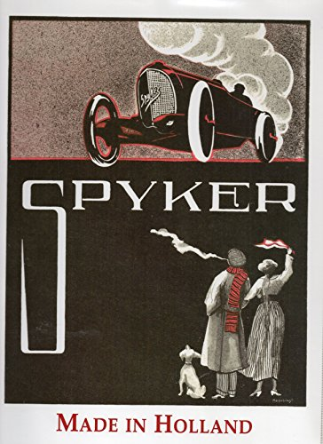 Spyker : Made in Holland .: WEERNINK, Wim Oude.