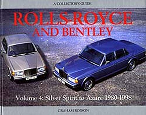 Rolls-Royce and Bentley Collector's Guide: V4, 1980-98: Silver Spirit to Azure (Collector's Guides (Motor Racing Pub)) (189987030X) by Graham Robson