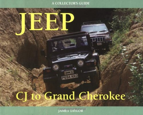 9781899870332: Jeep CJ to Grand Cherokee: A Collector's Guide