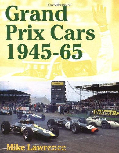 Grand Prix Cars, 1945-1965: Lawrence, Mike