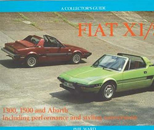 Fiat X1/9 1300, 1500 and Abarth Including Performance and Styling Conversions: Ward, Phil
