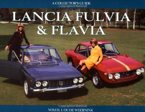Lancia Fulvia and Flavia: A Collector's Guide: Oudeweemink, Wim H
