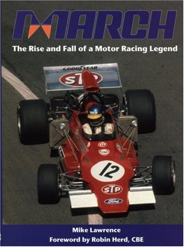 March: The Rise and Fall of a Motor Racing Legend.