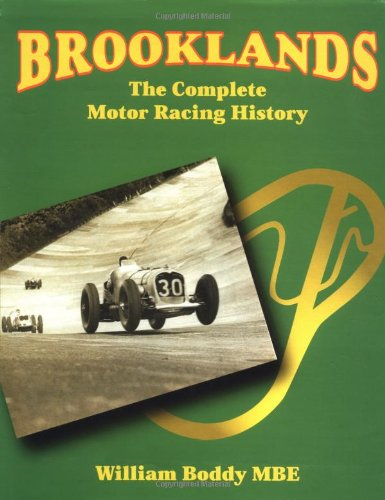 Brooklands The Complete Motor Racing History: Boddy, William