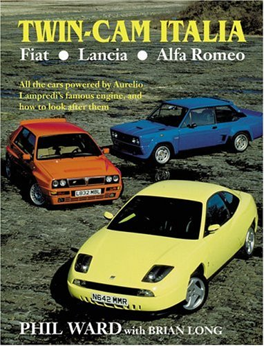 9781899870585: Twin Cam Italia: Fiat-lancia-alfa Romeo: All the Cars Powered by Aurelio Lampredi's Famous Engine, and How to Look After Them
