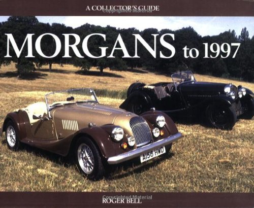 9781899870783: Morgans to 1997 (A Collector's Guide)